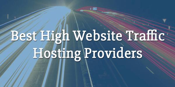 best high website traffic hosting providers
