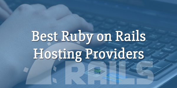 best ruby on rails hosting providers