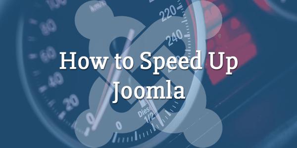 how to speed up joomla